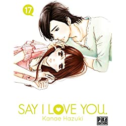 Say I love you, Tome 17 :