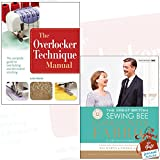 The Overlocker Technique Manual and The Great British Sewing Bee [Hardcover] 2 Books Bundle Collection With Gift Journal - The Complete Guide to Serging and Decorative Stitching, Fashion with Fabric