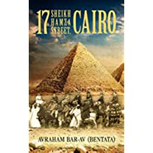 17 Sheikh Hamza Street, Cairo: A Middle Eastern Historical Fiction (Memories From Egypt) (English Edition)