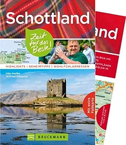 Schottland – Zeit für das Beste: Highlights – Geheimtipps – Wohlfühladressen