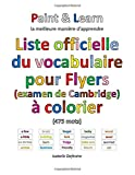 Telecharger Livres Liste officielle du vocabulaire pour Flyers examen de Cambridge (PDF,EPUB,MOBI) gratuits en Francaise