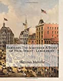 Bartleby, the Scrivener a Story of Wall-Street - Large Print - Createspace Independent Publishing Platform - 13/08/2018