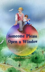 An Inspirational Children's Book: Someone Please Open a Window (A Beautifully Illustrated Picture Book) (Children's Books for the Whole Family) (English Edition)