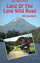 New Zealand Travel: Land Of The Long Wild Road (English Edition)