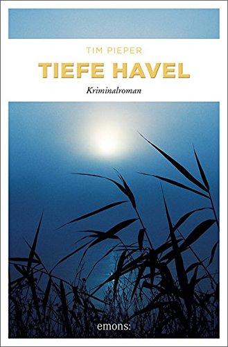 Buchseite und Rezensionen zu 'Tiefe Havel: Kriminalroman (Toni Sanftleben)' von Tim Pieper