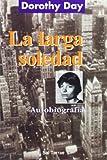 La larga soledad: Autobiografía (Servidores y Testigos)