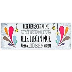 trendaffe - Metallschild mit Spruch: Hier herrscht Keine Unordnung Hier liegen nur überall Ideen herum