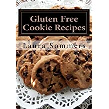 Gluten Free Cookie Recipes: A Cookbook for Wheat Free Baking (Gluten-Free Cooking 3) (English Edition)