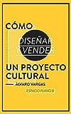 Image de Cómo diseñar y vender un proyecto cultural