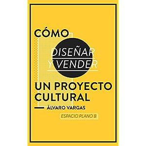 Cómo diseñar y vender un proyecto cultural