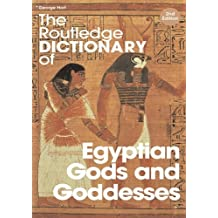 The Routledge Dictionary of Egyptian Gods and Goddesses (Routledge Dictionaries)
