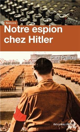 Notre espion chez Hitler par Paul Paillole