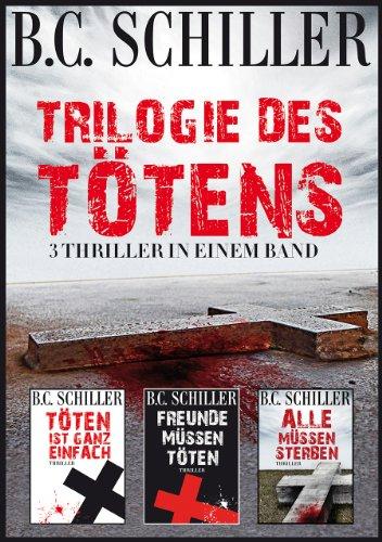 Buchseite und Rezensionen zu 'Trilogie des Tötens - * 3 TOP Thriller *' von B.C. Schiller
