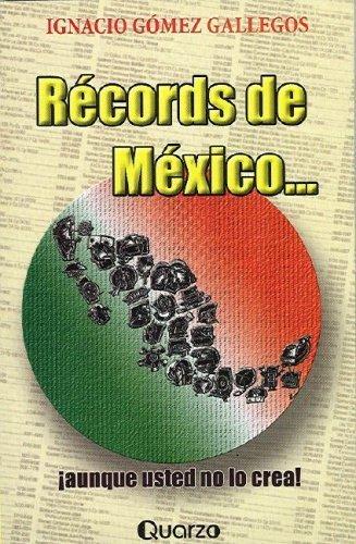 Records de Mexico (Spanish Edition) 1st edition by Gallegos, Ignacio Gomez (2002) Paperback