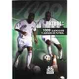 Mil nueve ejercicios y juegos aplicados al fútbol (Deportes, Band 14)