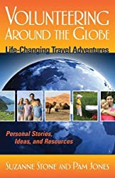 Volunteering Around the Globe: Life Changing Travel Adventures (Capital Travels) by Suzanne Stone (2008-06-30)