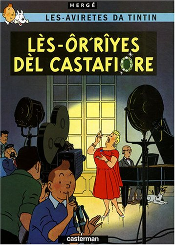 Lès-avirètes da Tintin : Lès-ôr'rîyes dèl Castafiore : Edition en ouest-wallon carolorégien