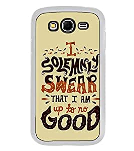 Fuson Designer Back Case Cover for Samsung Galaxy Grand Neo I9060 :: Samsung Galaxy Grand Lite (Up To No Good Self Acceptance Ability to Learn)