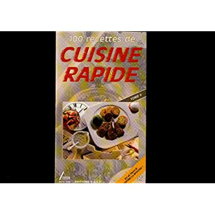 100 recettes de cuisine rapide tome 2