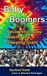 Baby Boomers: Recognition Day: Waking the Sleeping Giant (English Edition)