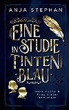 Eine Studie in Tintenblau: Herr Fuchs und Frau Elster ermitteln von Anja Stephan
