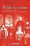 Buchinformationen und Rezensionen zu Wilde Schwäne: Die Frauen meiner Familie von Jung Chang