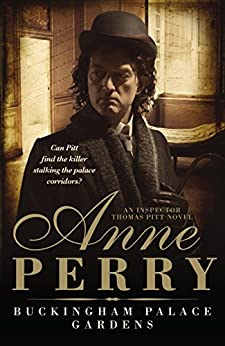 Buckingham Palace Gardens (Thomas Pitt Mystery, Book 25): A royal mystery from the heart of Victorian London (Charlotte & Thomas Pitt series) (English Edition) van [Perry, Anne]