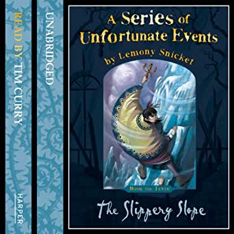 The Slippery Slope A Series Of Unfortunate Events Book 10 Audio