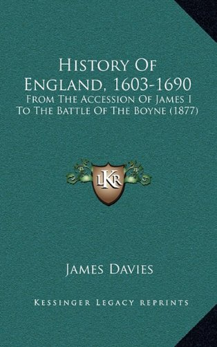 History of England, 1603-1690: From the Accession of James I to the Battle of the Boyne (1877)
