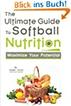 The Ultimate Guide to Softball Nutrit...