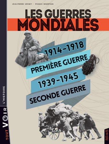 Les guerres mondiales : 1914-1918 Première guerre, 1939-1945, Seconde guerre