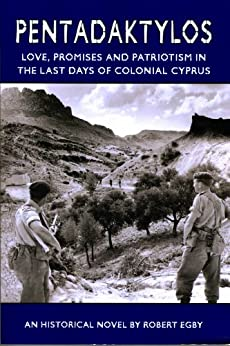 Pentadaktylos: Love, Promises and Patriotism in the Last Days of Colonial Cyprus (English Edition) di [Egby, Robert]