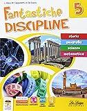 Fantastiche discipline. Per la Scuola elementare. Con e-book. Con espansione online: 5