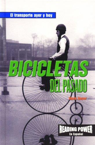 Bicicletas Del Pasado/Bicycles of the Past (El transporte ayer y hoy)
