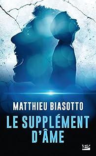 Le supplément d'âme par Matthieu Biasotto