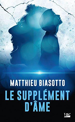 Le supplément d'âme (Thriller) par Matthieu Biasotto
