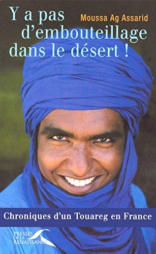 Y a pas d'embouteillage dans le désert ! par Moussa AG ASSARID