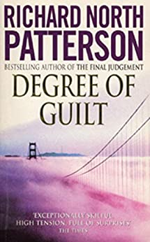 Degree Of Guilt by [Patterson, Richard North]