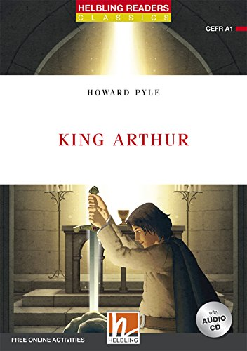 King Arthur, mit 1 Audio-CD: Helbling Readers Classics / Level 1 (A1)