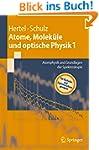 Atome, Moleküle und optische Physik 1...