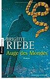 Auge des Mondes: Roman - Brigitte Riebe