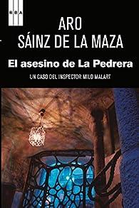 El asesino de La Pedrera. par  Aro Sáinz de la Maza