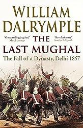 The Last Mughal: The Fall of Delhi, 1857