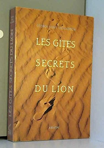 Les gites secrets du lion par George Hunt Williamson