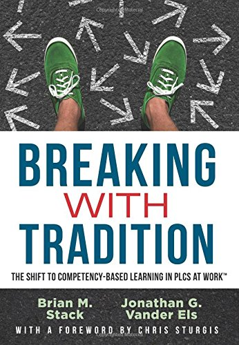Breaking With Tradition: The Shift to Competency-Based Learning in PLCS at Work