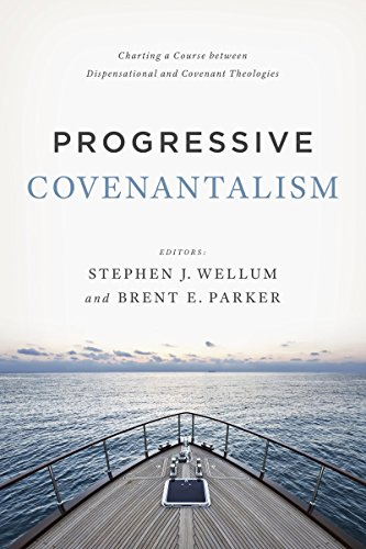 progressive-covenantalism-charting-a-course-between-dispensational-and-covenantal-theologies