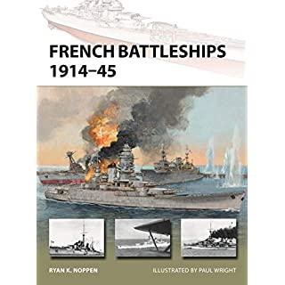 French Battleships 1914-45 (New Vanguard, Band 266)