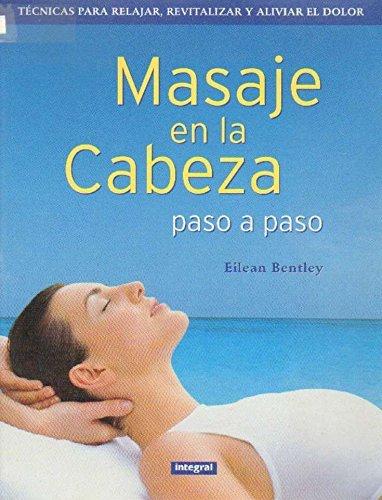 Masaje En LA Cabeza Paso a Paso PDF Books