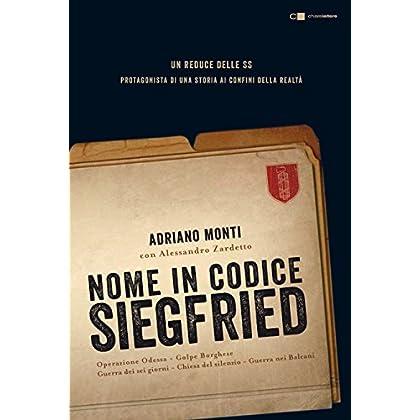 Nome In Codice Siegfried: Un Reduce Delle Ss Protagonista Di Una Storia Ai Confini Della Realtà