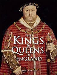 Kings and Queens of England by Ian Crofton (2011-07-01)